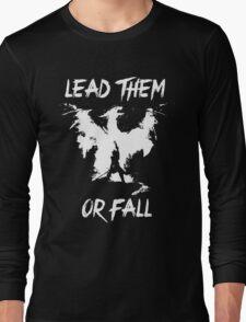 Lead them or fall! Long Sleeve T-Shirt