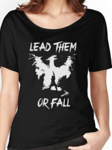 Lead them or fall! Women's Relaxed Fit T-Shirt