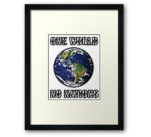 One World - No Nations Framed Print