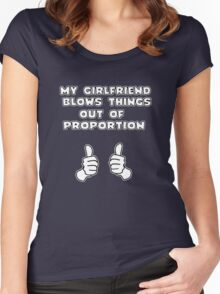 My Girlfriend Blows Things Out Of Proportion Women's Fitted Scoop T-Shirt