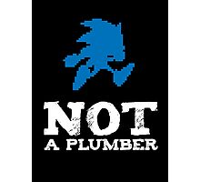 Not a plumber. Photographic Print