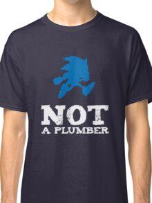 Not a plumber. Classic T-Shirt