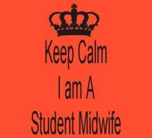 Keep Calm I Am A Student Midwife T-Shirt