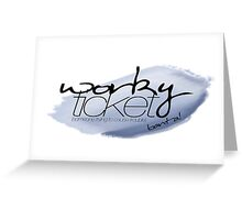 Worky Ticket - big blue Greeting Card