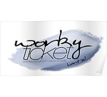 Worky Ticket - big blue Poster