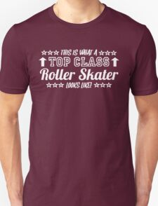 This Is What A Top Class Roller Skater Looks Like T-Shirt