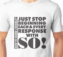 So! just stop Unisex T-Shirt