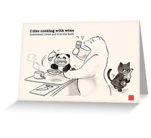 I like cooking with wine Greeting Card