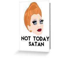 Not Today Satan Greeting Card