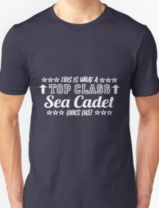 This Is What A Top Class Sea Cadet Looks Like T-Shirt