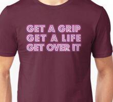 Get a grip... [Rupaul's Drag Race] Unisex T-Shirt