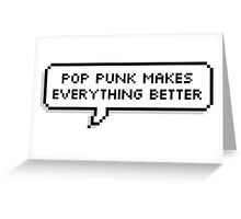 Pop Punk Makes Everything Better Greeting Card