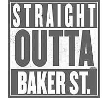 STRAIGHT OUTTA BAKER ST. Photographic Print