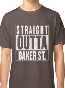 STRAIGHT OUTTA BAKER ST. Classic T-Shirt
