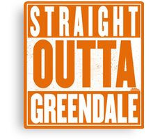 STRAIGHT OUTTA GREENDALE Canvas Print