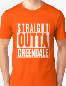 STRAIGHT OUTTA GREENDALE T-Shirt