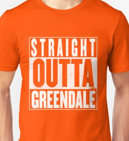 STRAIGHT OUTTA GREENDALE Unisex T-Shirt