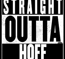 STRAIGHT OUTTA HOFF by Harry James Grout