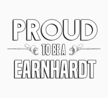 Proud to be a Earnhardt. Show your pride if your last name or surname is Earnhardt Kids Clothes