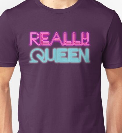 Really queen [Rupaul's Drag Race] Unisex T-Shirt