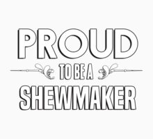 Proud to be a Shewmaker. Show your pride if your last name or surname is Shewmaker Kids Clothes