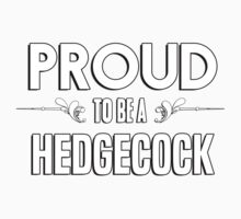 Proud to be a Hedgecock. Show your pride if your last name or surname is Hedgecock Kids Clothes