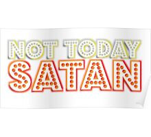 Not today Satan [Rupaul's Drag Race] Poster