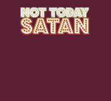 Not today Satan [Rupaul's Drag Race] Unisex T-Shirt