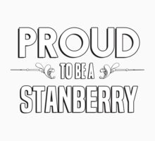 Proud to be a Stanberry. Show your pride if your last name or surname is Stanberry Kids Clothes
