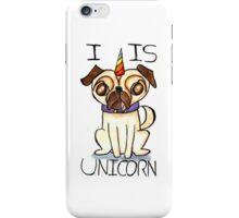"""Unicorn pug """"I is unicorn"""" iPhone Case/Skin"""
