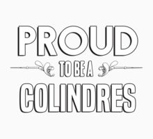 Proud to be a Colindres. Show your pride if your last name or surname is Colindres Kids Clothes