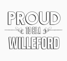 Proud to be a Willeford. Show your pride if your last name or surname is Willeford Kids Clothes