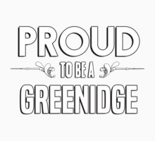 Proud to be a Greenidge. Show your pride if your last name or surname is Greenidge Kids Clothes