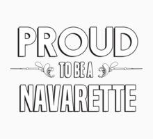Proud to be a Navarette. Show your pride if your last name or surname is Navarette Kids Clothes