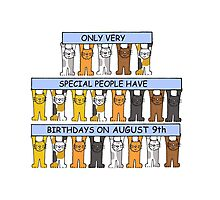 Cats celebrating birthdays on August 9th. Photographic Print