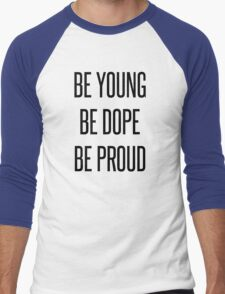 Be Young Be Dope Be Proud Men's Baseball ¾ T-Shirt
