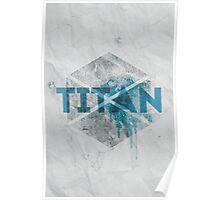 Destiny// Class: Titan Poster