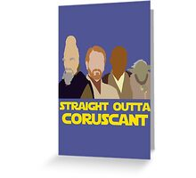 Straight Outta Coruscant Greeting Card