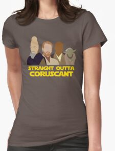 Straight Outta Coruscant Womens Fitted T-Shirt