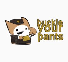 Buckle your pants by Usir