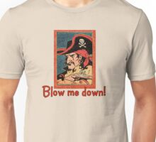 Pirate Talk Blow me Down Unisex T-Shirt
