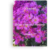 Flowers For Breast Cancer Awareness ! Canvas Print