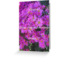 Flowers For Breast Cancer Awareness ! Greeting Card