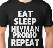 Eat, Sleep, Heyman Promo, Repeat Unisex T-Shirt
