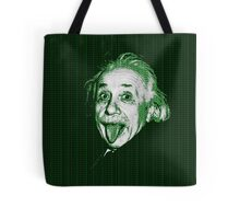 Albert Einstein Portrait pulling tongue and green text background  Tote Bag