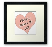 Cockles ruined my life Framed Print