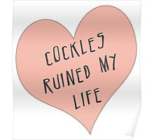 Cockles ruined my life Poster