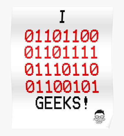 I love geeks! - Binary Edition Poster