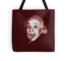 Albert Einstein Portrait pulling tongue and red text background  Tote Bag