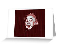 Albert Einstein Portrait pulling tongue and red text background  Greeting Card